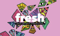 FRESH: Ideas. Insights. Perspectives. a month long